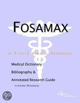 Fosamax - a Medical Dictionary, Bibliography, and Annotated Research Guide to Internet References