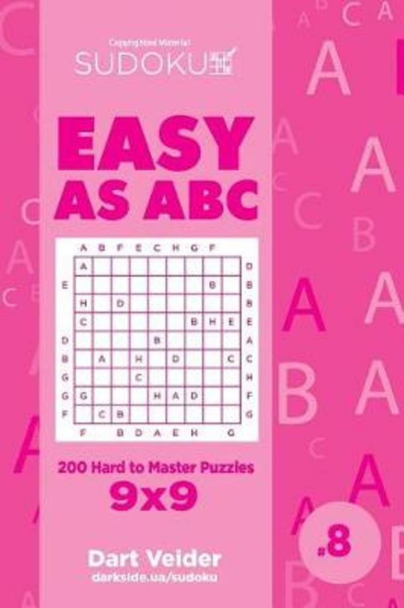 Sudoku Easy as ABC - 200 Hard to Master Puzzles 9x9 (Volume 8)