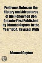 Festivous Notes On The History And Adventures Of The Renowned Don Quixote; First Published By Edmund Gayton, In The Year 1654. Revised, With