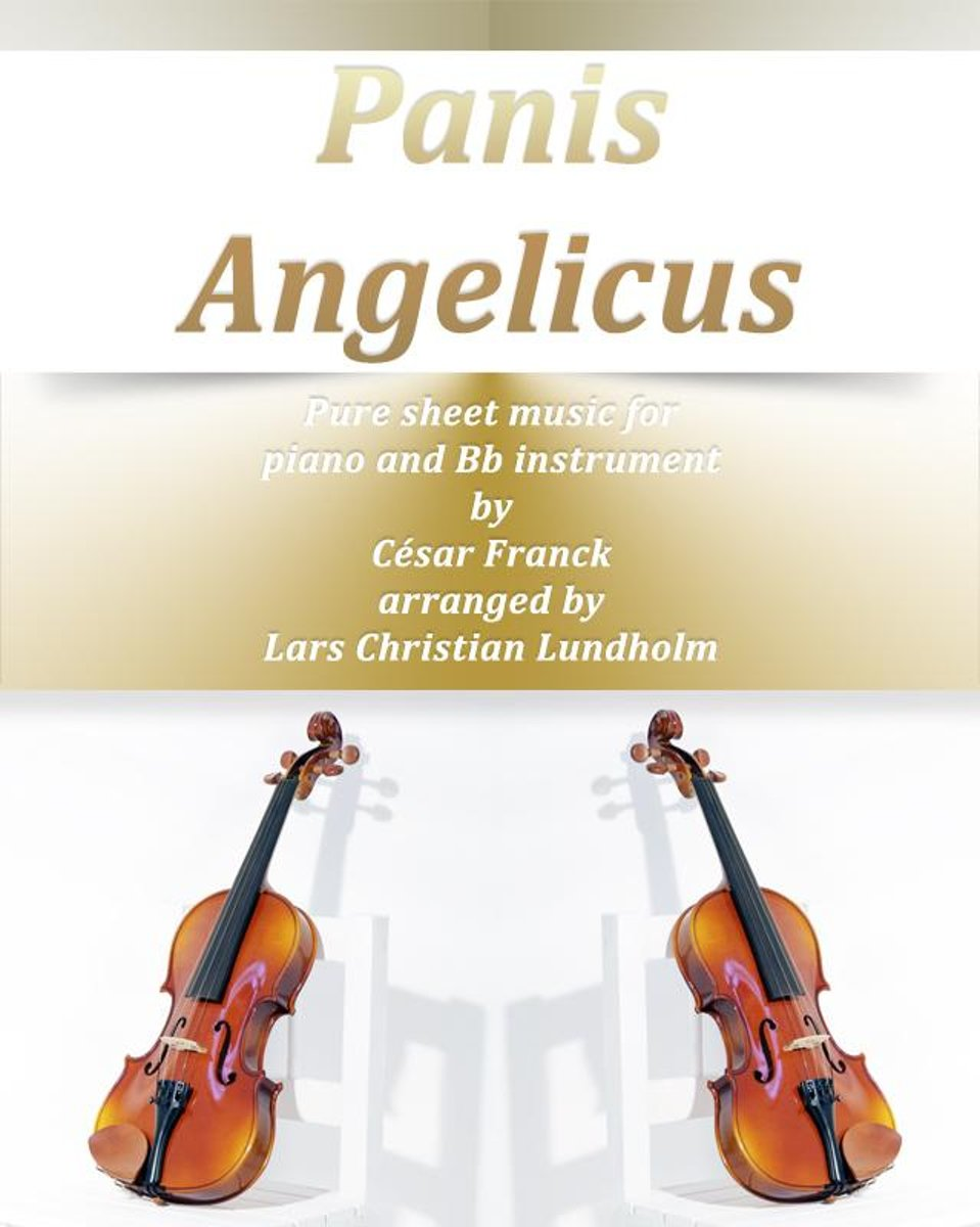 Panis Angelicus Pure sheet music for piano and Bb instrument by Cesar Franck arranged by Lars Christian Lundholm