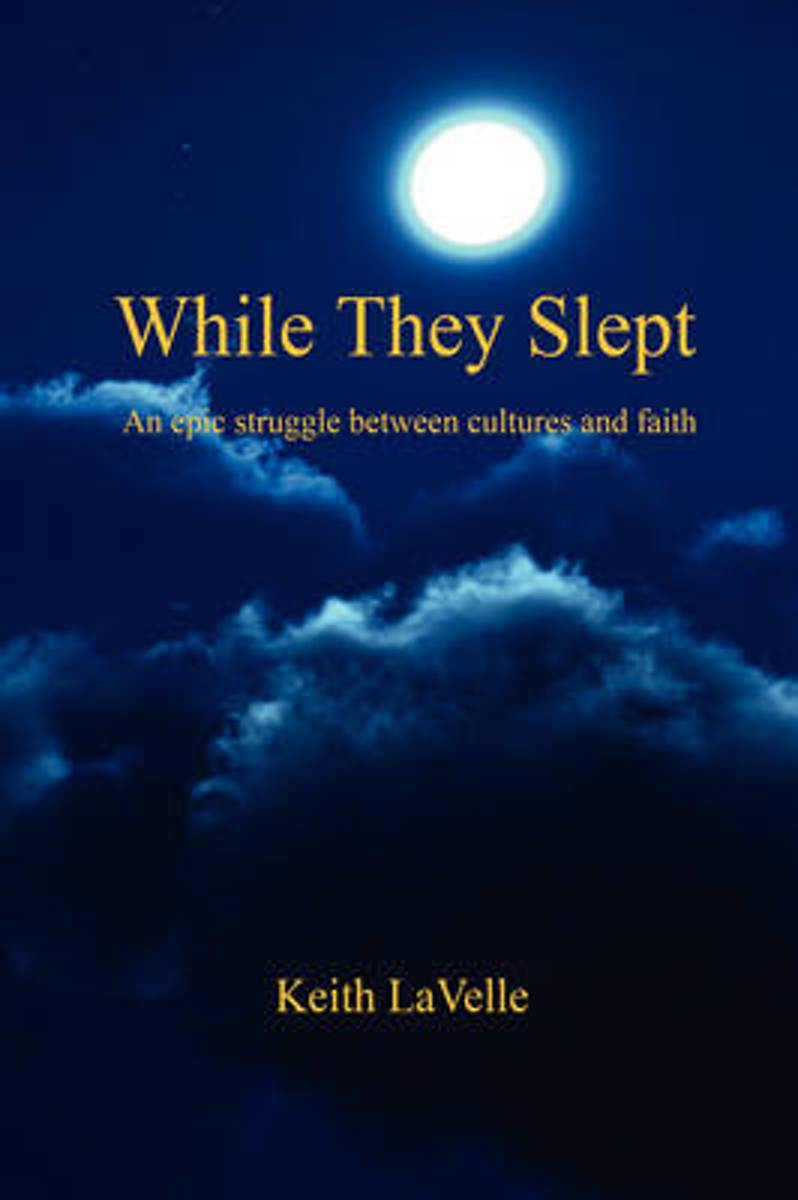 While They Slept - An Epic Struggle Between Cultures and Faith