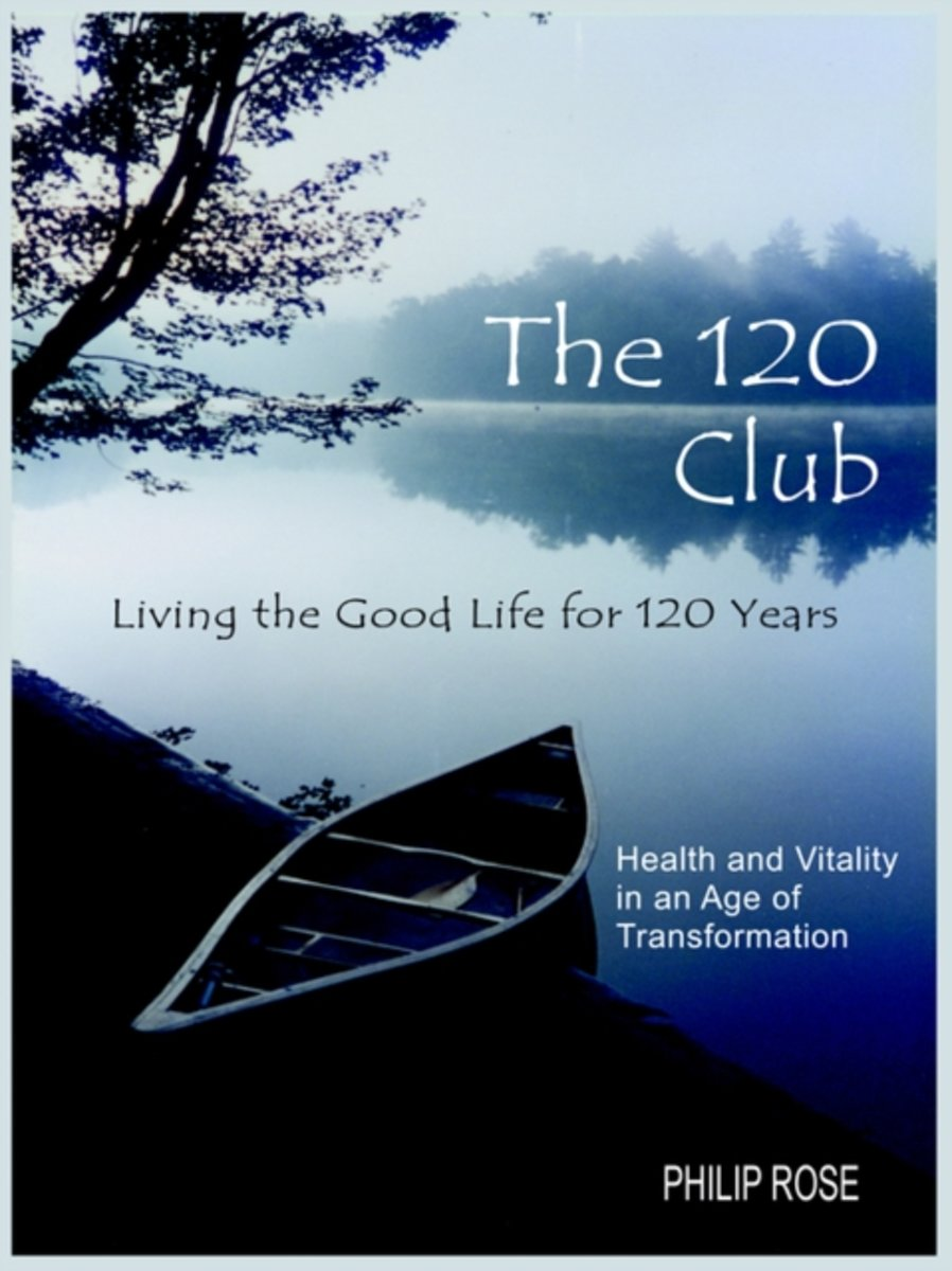 The 120 Club - Living the Good Life for 120 Years