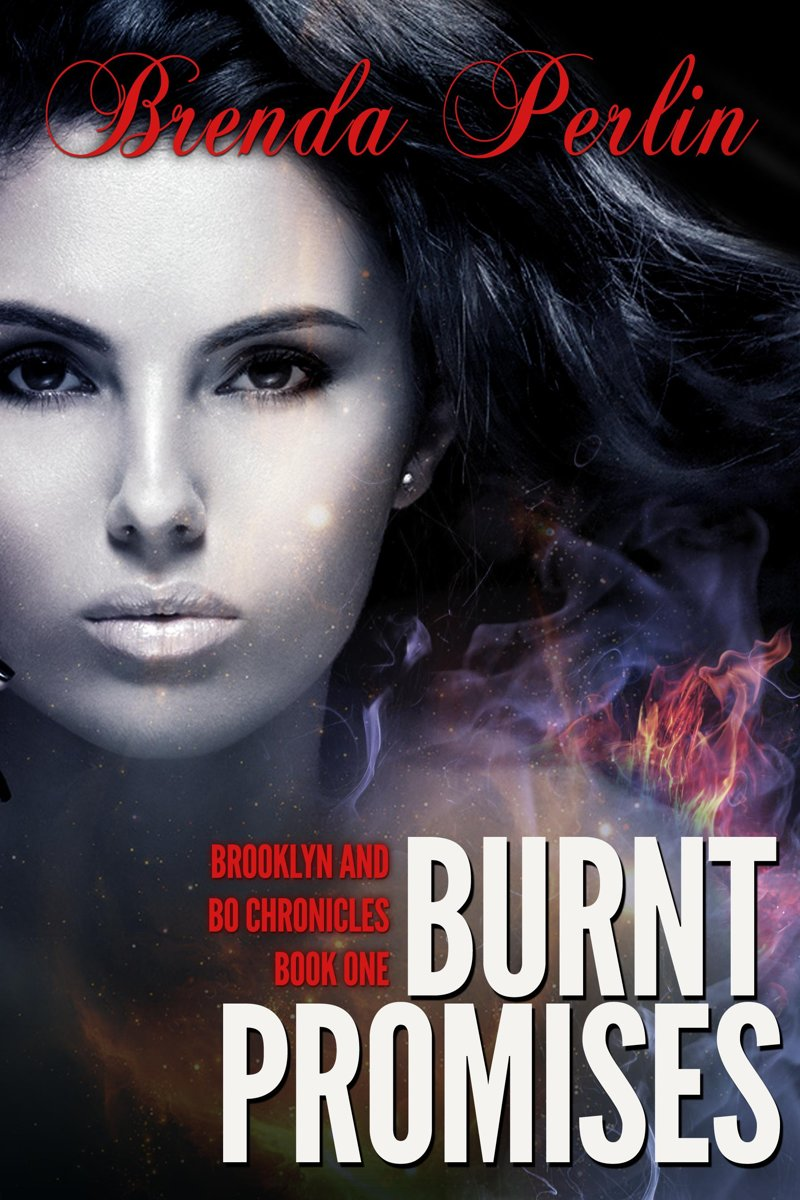 Burnt Promises (Brooklyn and Bo Chronicles Book One) Second Edition