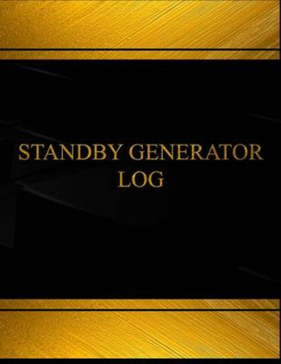 Standby Generator Log (Log Book, Journal - 125 Pgs, 8.5 X 11 Inches)