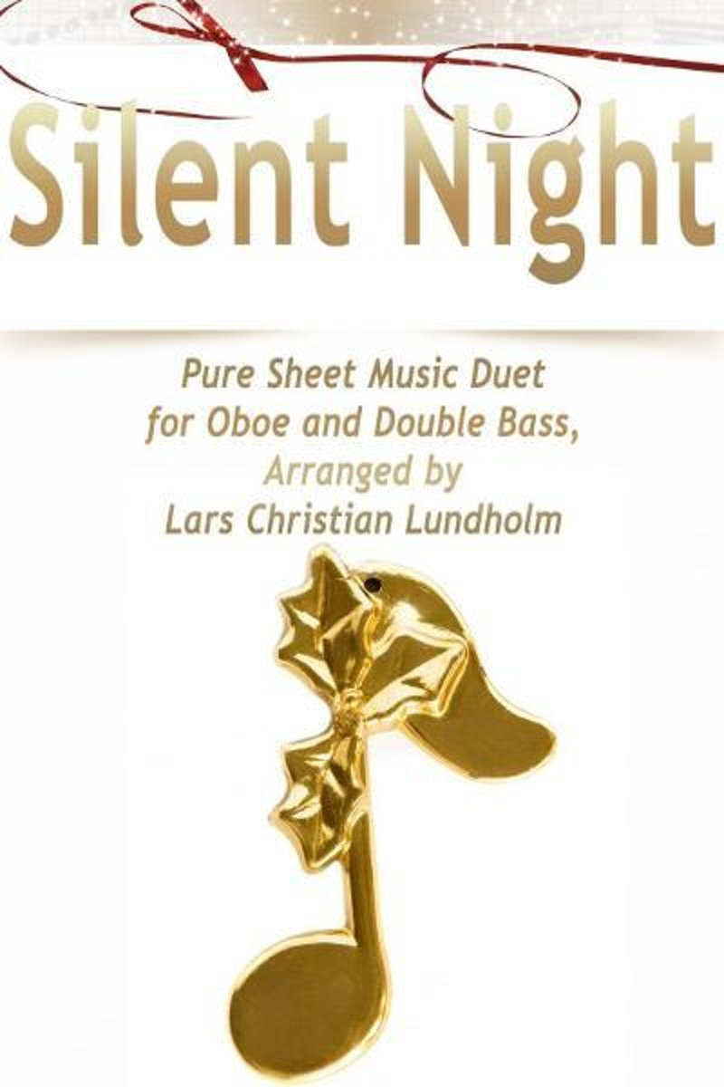 Silent Night Pure Sheet Music Duet for Oboe and Double Bass, Arranged by Lars Christian Lundholm