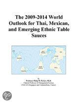 The 2009-2014 World Outlook for Thai, Mexican, and Emerging Ethnic Table Sauces