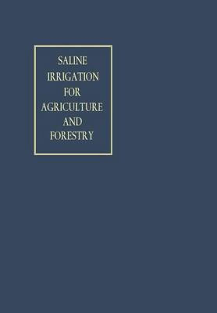 Saline Irrigation for Agriculture and Forestry