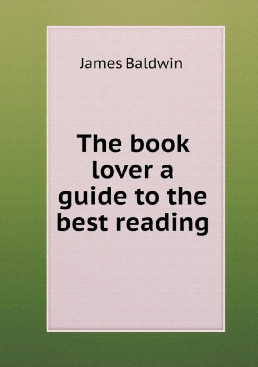 The Book Lover a Guide to the Best Reading