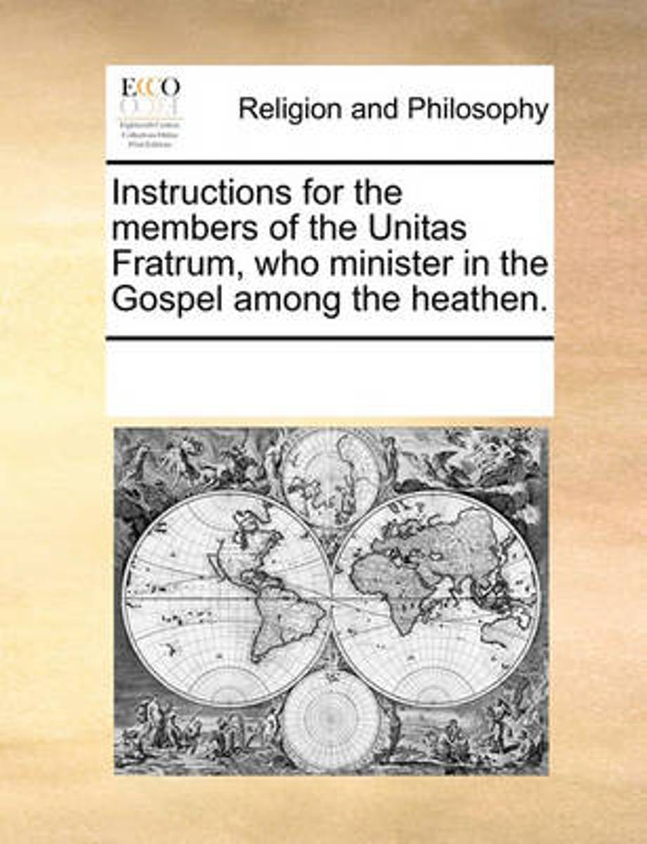Instructions for the Members of the Unitas Fratrum, Who Minister in the Gospel Among the Heathen