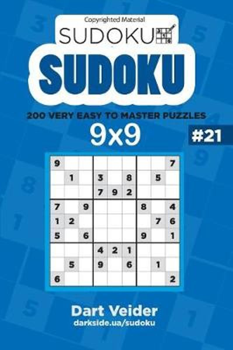 Sudoku - 200 Very Easy to Master Puzzles 9x9 (Volume 21)