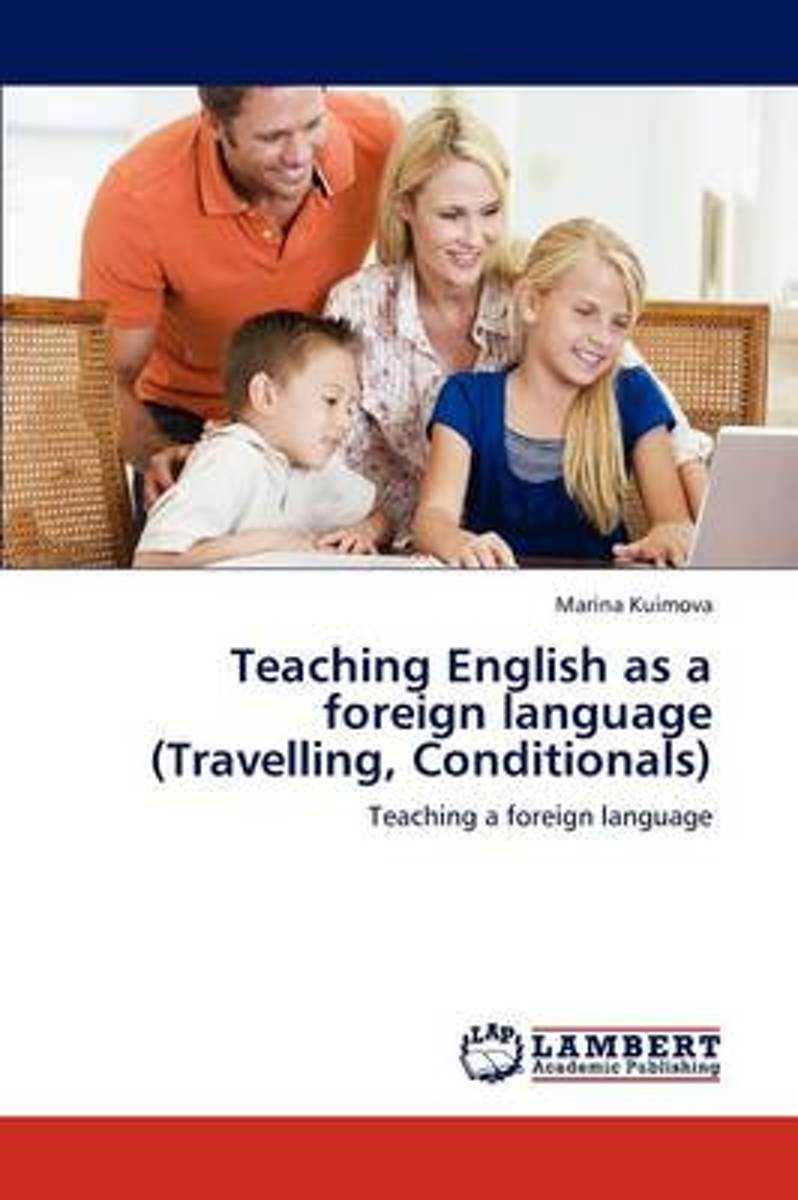 Teaching English as a Foreign Language (Travelling, Conditionals)