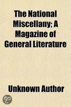 the National Miscellany; a Magazine of G
