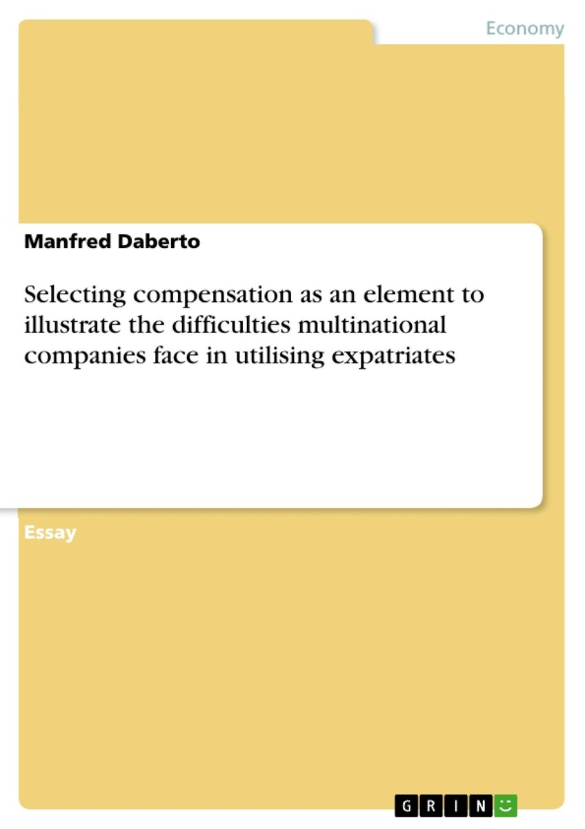 Selecting compensation as an element to illustrate the difficulties multinational companies face in utilising expatriates