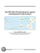 The 2007-2012 World Outlook for Apparel and Fabricated Textile Products
