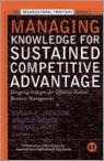 Managing Knowledge For Sustained Competitive Advantage
