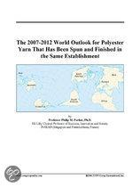 The 2007-2012 World Outlook for Polyester Yarn That Has Been Spun and Finished in the Same Establishment