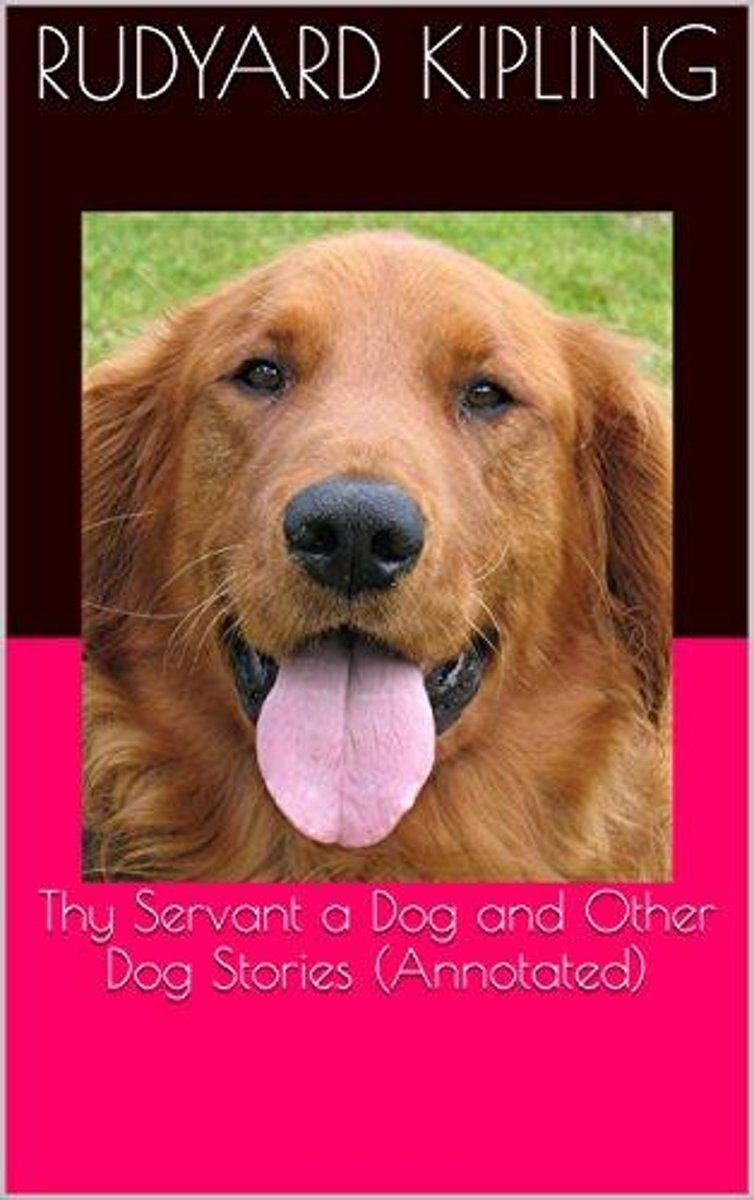 Thy Servant a Dog and Other Dog Stories (Annotated)
