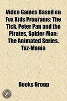 Video Games Based On Fox Kids Programs: The Tick, Peter Pan And The Pirates, Spider-Man: The Animated Series, Taz-Mania