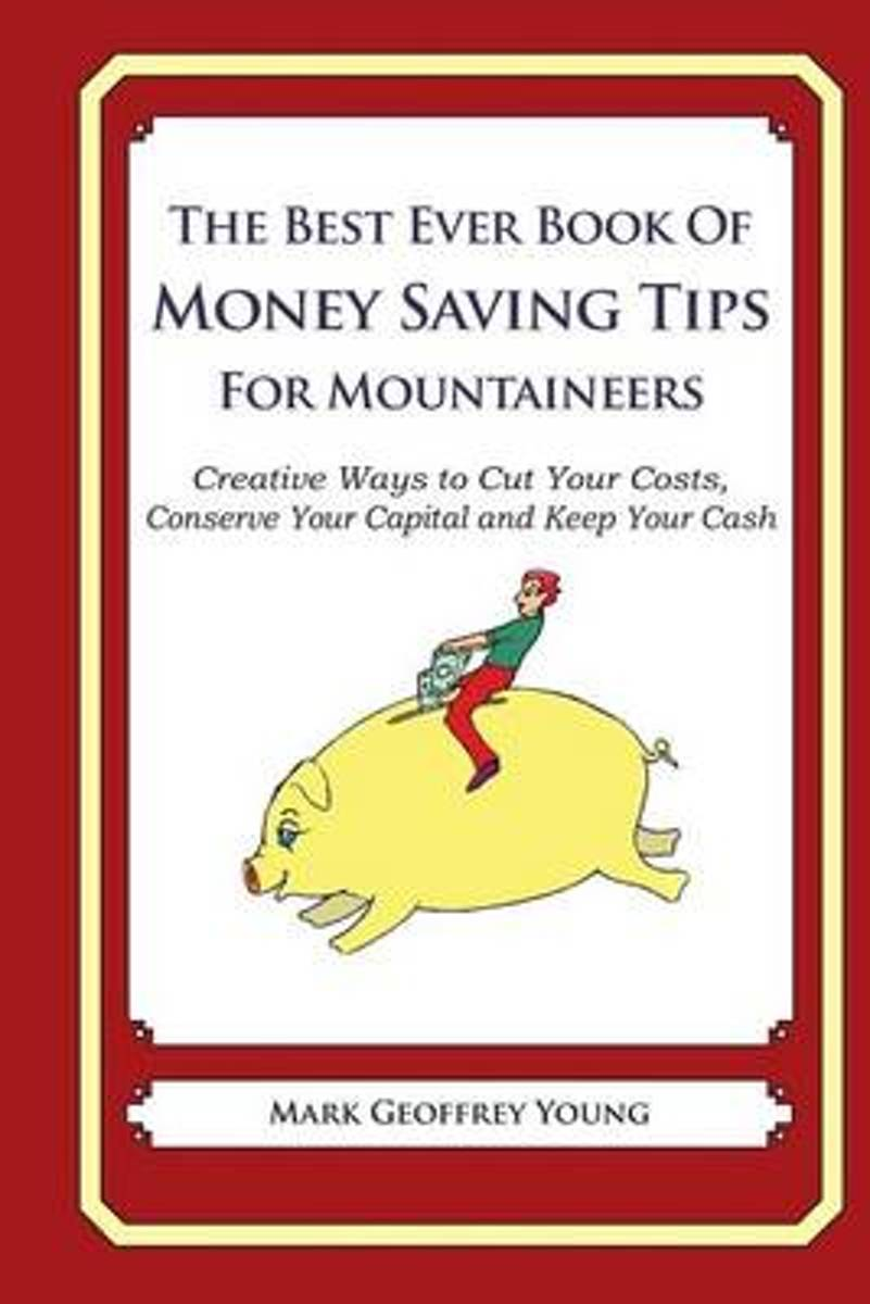 The Best Ever Book of Money Saving Tips for Mountaineers