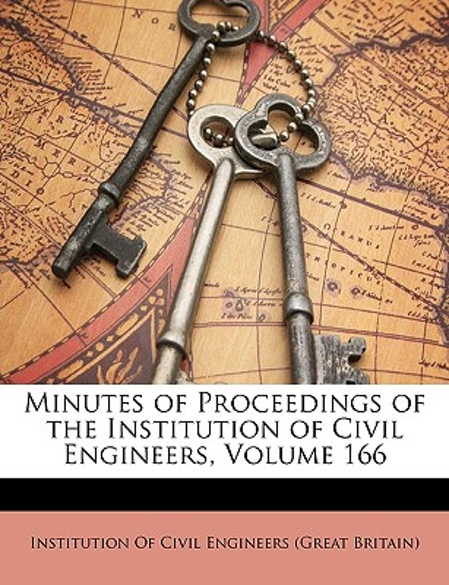 Minutes of Proceedings of the Institution of Civil Engineers, Volume 166