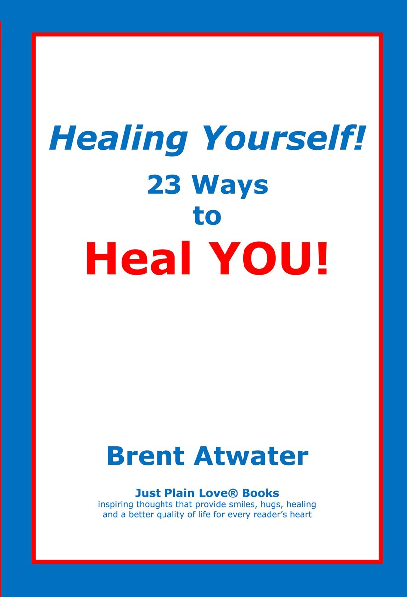 Healing Yourself! 23 Ways to Heal YOU!- with Affirmations, Healing Energy techniques and Intuition guidelines