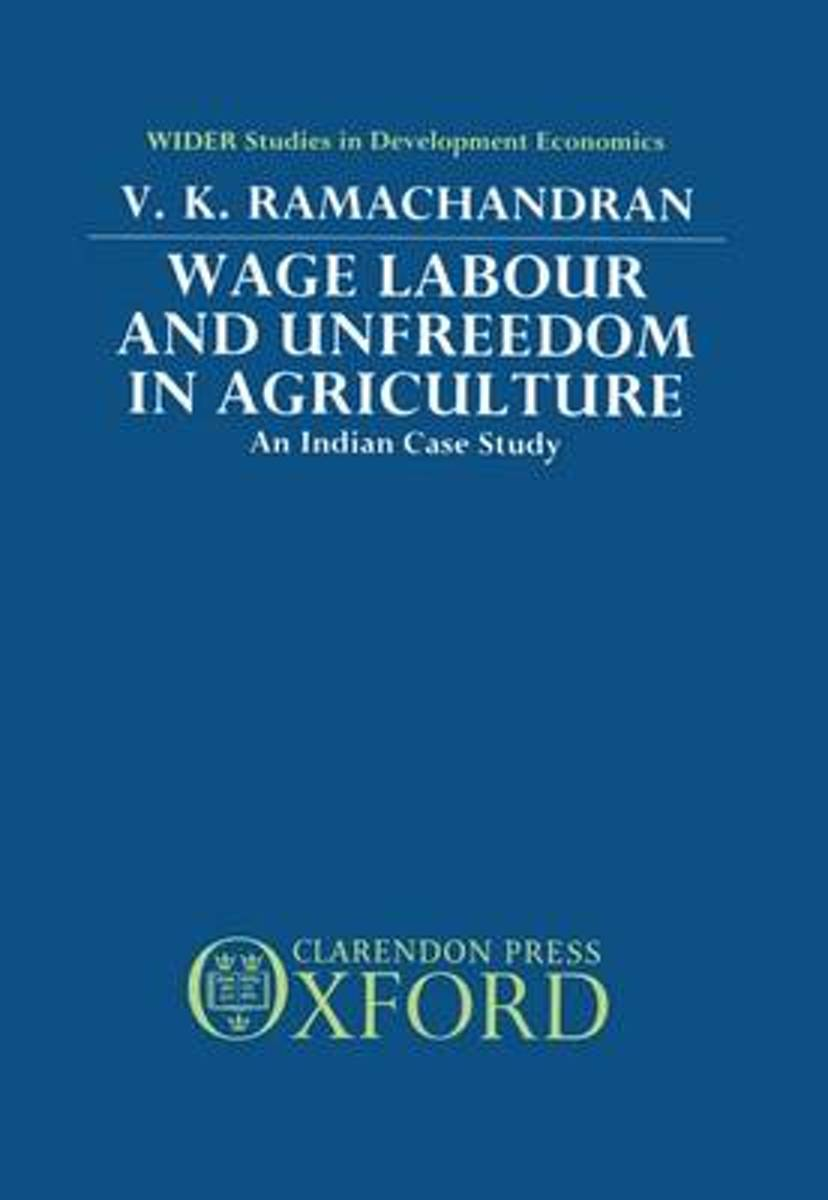 Wage Labour and Unfreedom in Agriculture