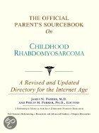 The Official Parent's Sourcebook on Childhood Rhabdomyosarcoma