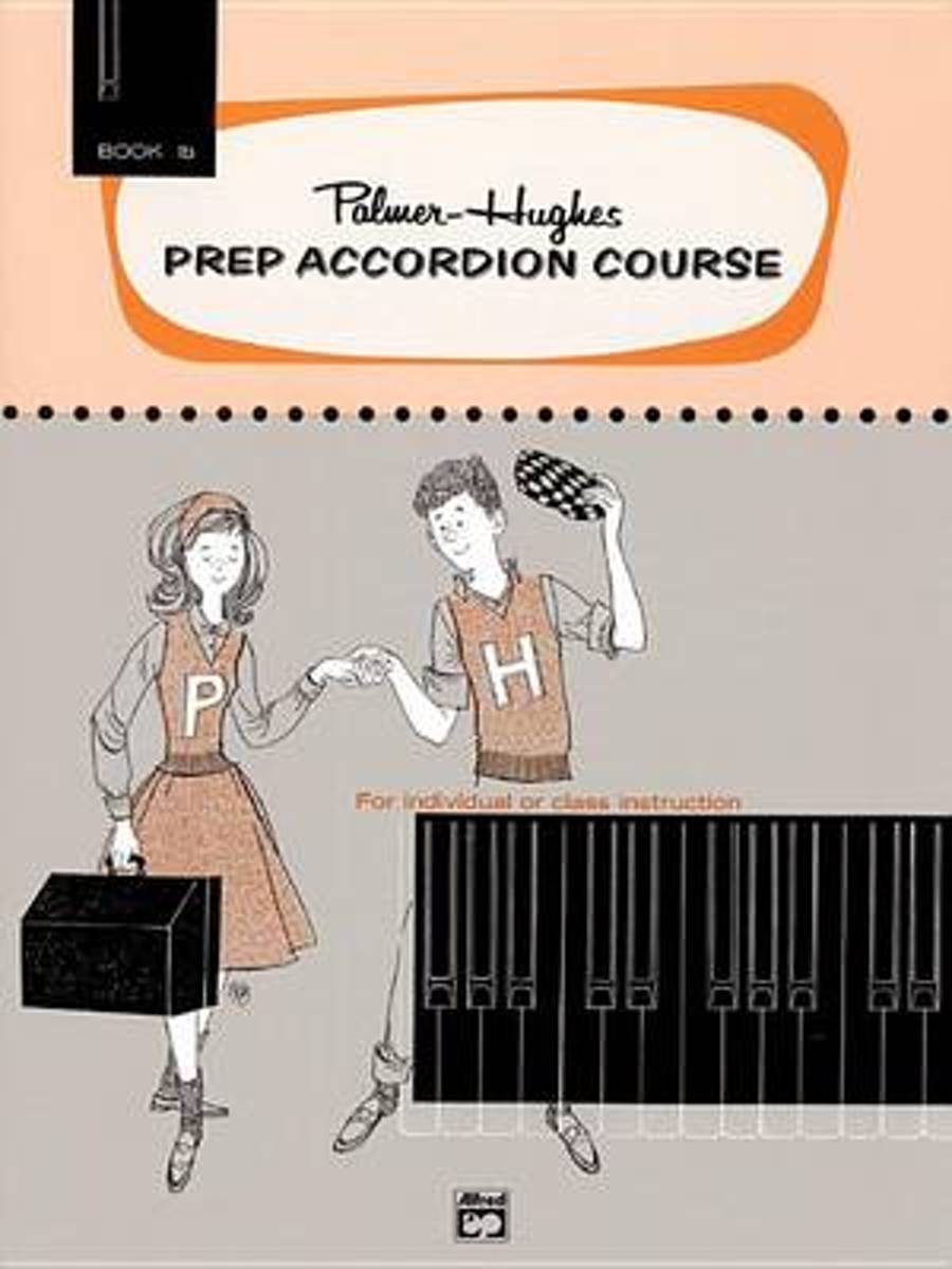 Palmer-Hughes Prep Accordion Course, Bk 1b