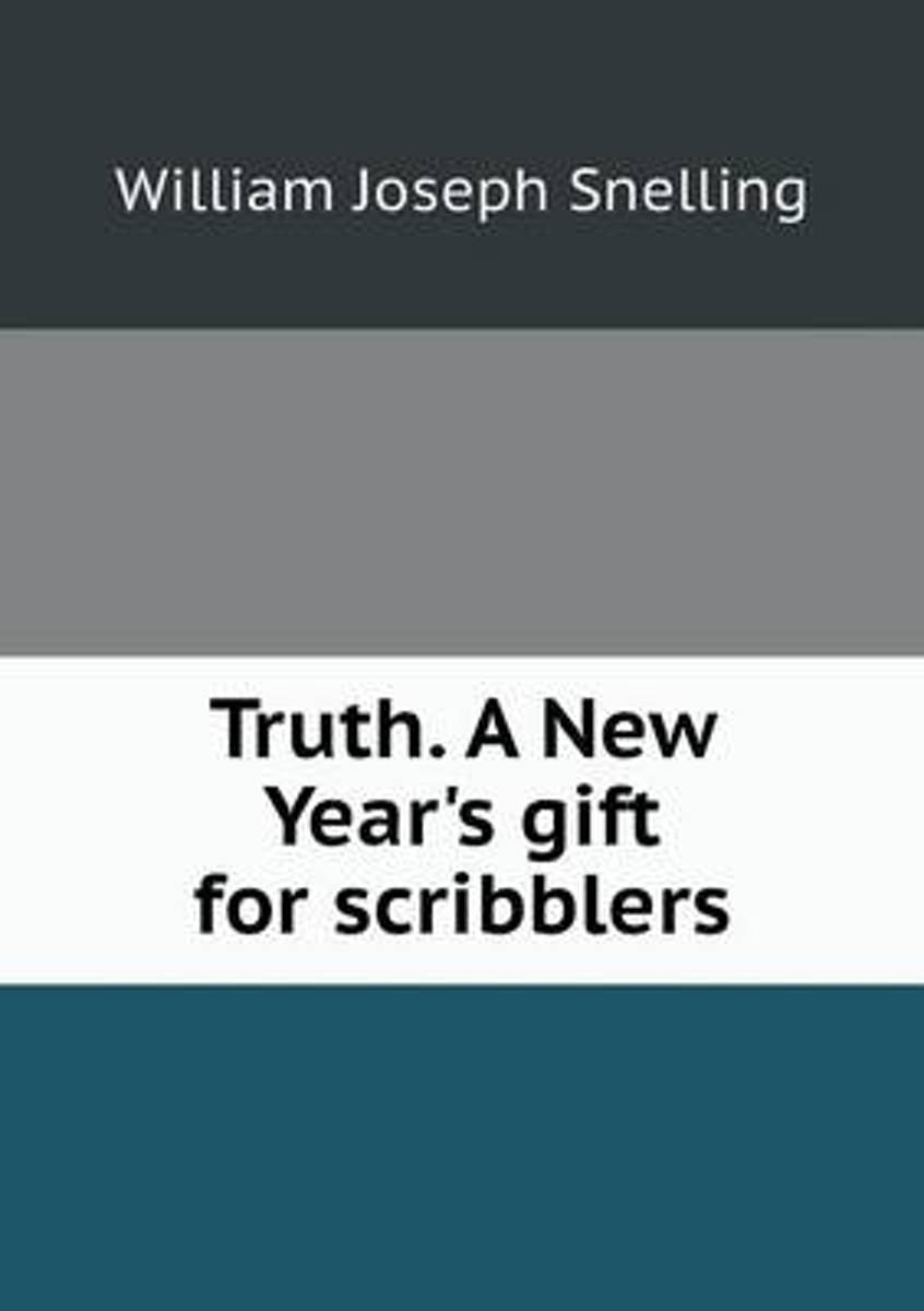 Truth. a New Year's Gift for Scribblers