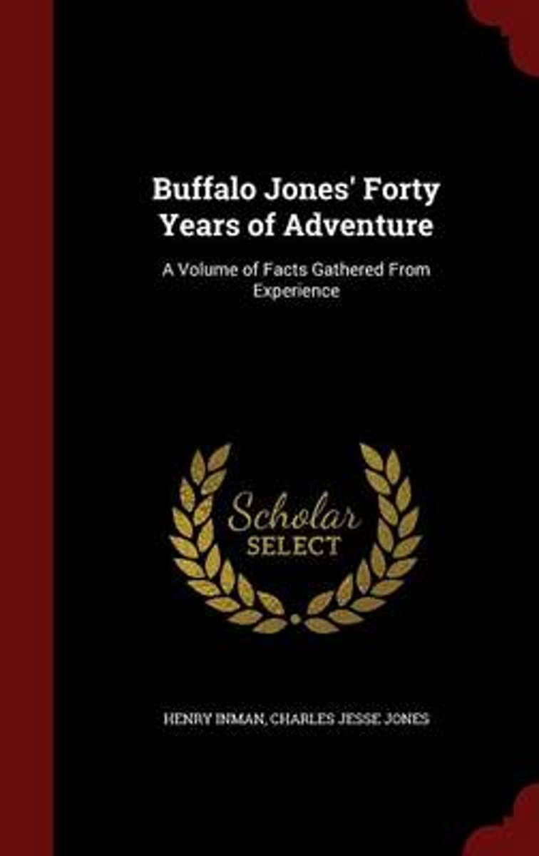 Buffalo Jones' Forty Years of Adventure