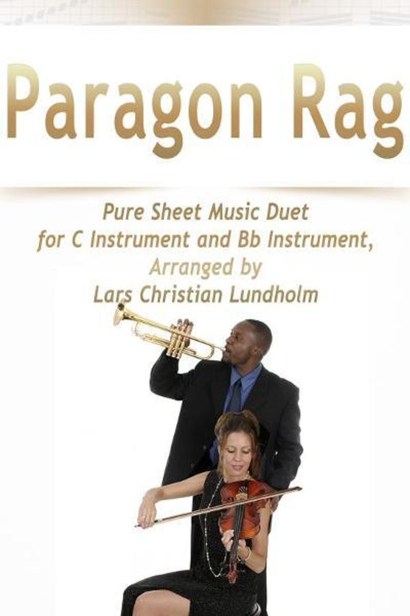 Paragon Rag Pure Sheet Music Duet for C Instrument and Bb Instrument, Arranged by Lars Christian Lundholm
