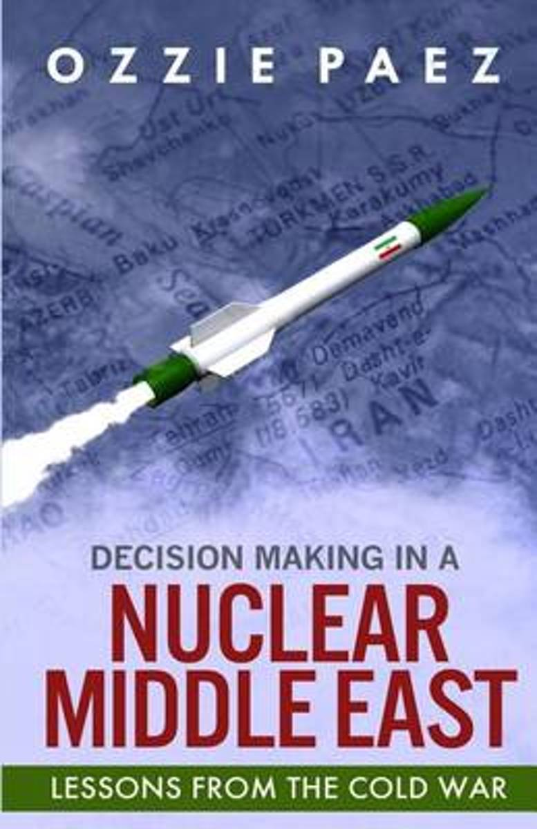 Decision Making in a Nuclear Middle East