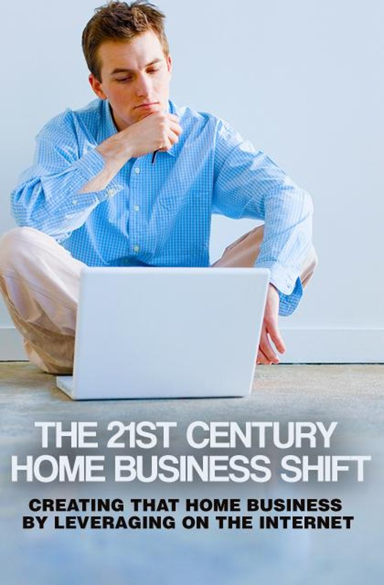 The 21st Century Home Business Shift