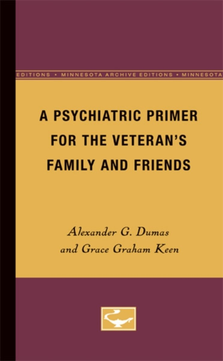 A Psychiatric Primer for the Veteran's Family and Friends