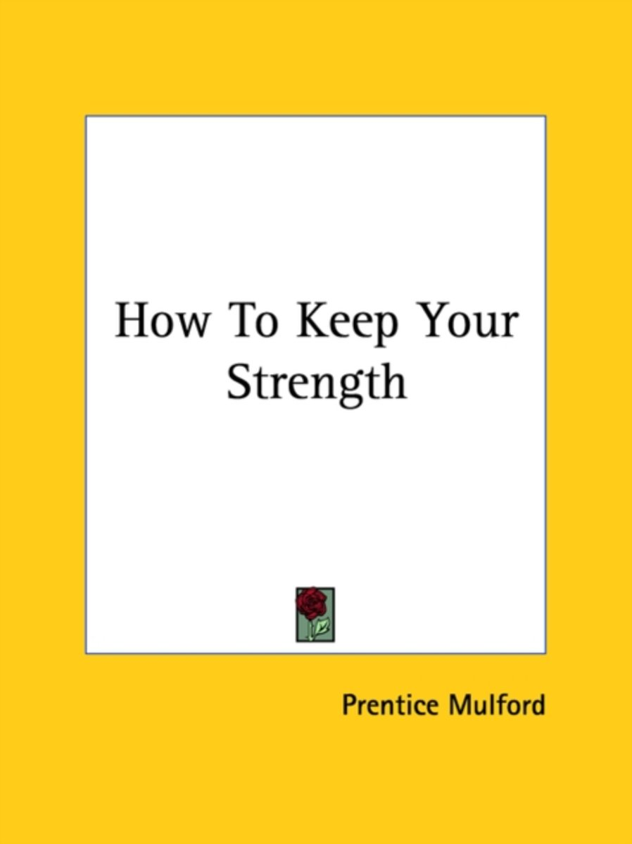 How to Keep Your Strength