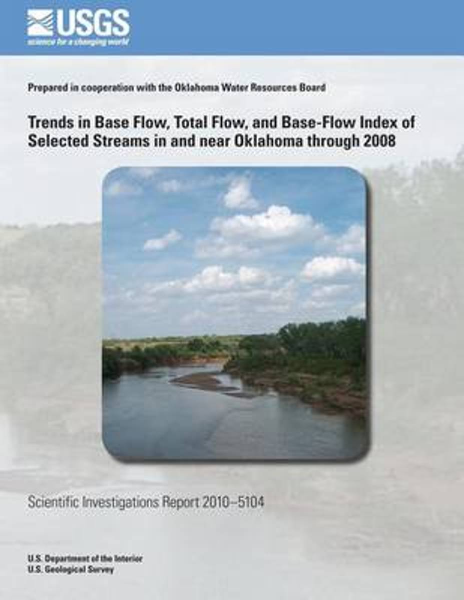 Trends in Base Flow, Total Flow, and Base-Flow Index of Selected Streams in and Near Oklahoma Through 2008