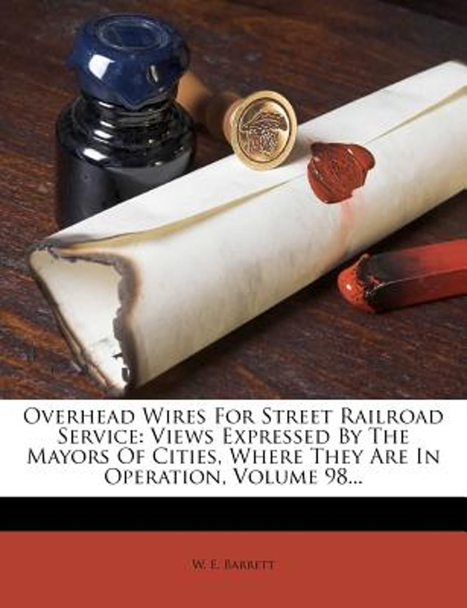 Overhead Wires for Street Railroad Service