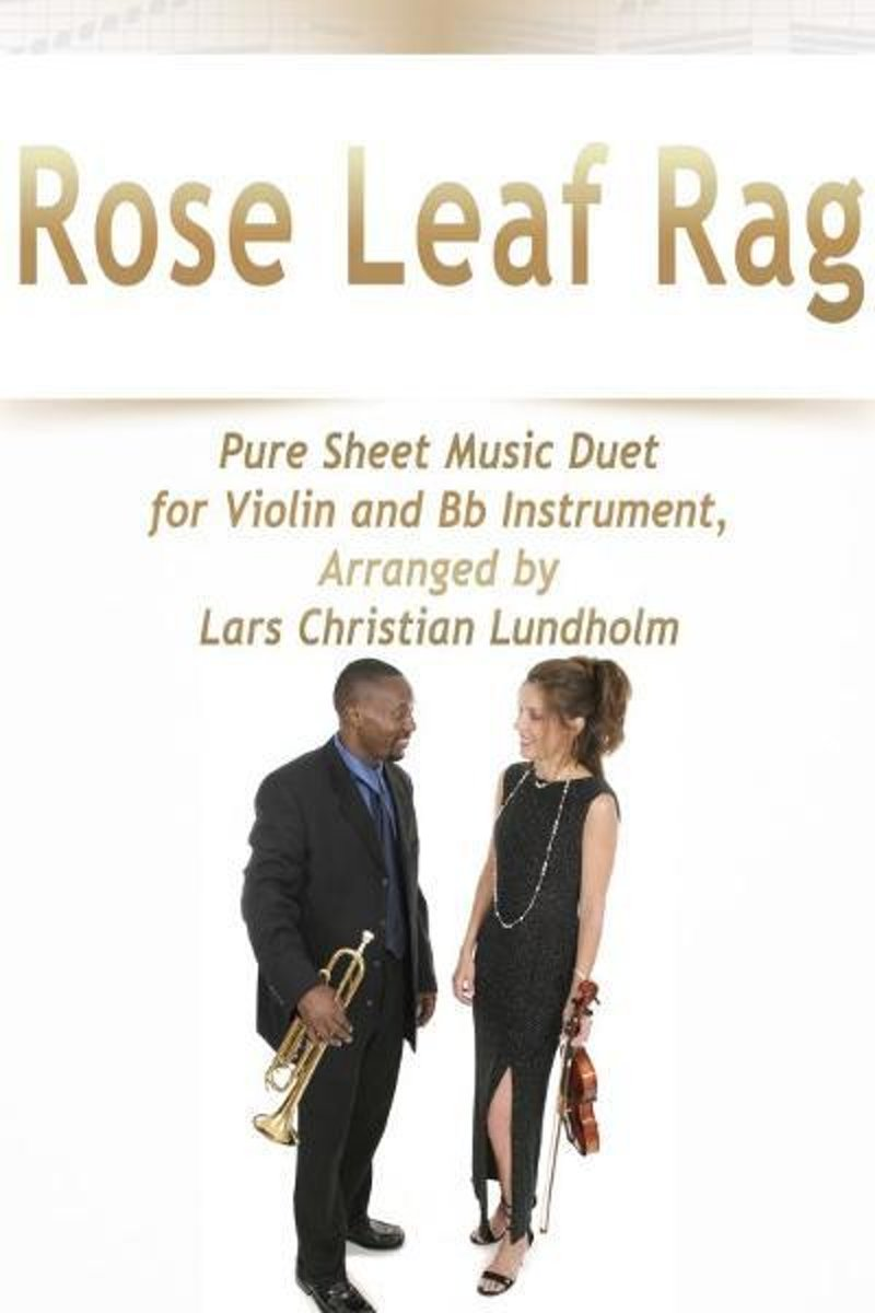 Rose Leaf Rag Pure Sheet Music Duet for Violin and Bb Instrument, Arranged by Lars Christian Lundholm