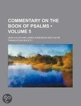 Commentary On The Book Of Psalms (Volume 5)