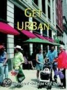 Get Urban!: The Complete Guide To City Living