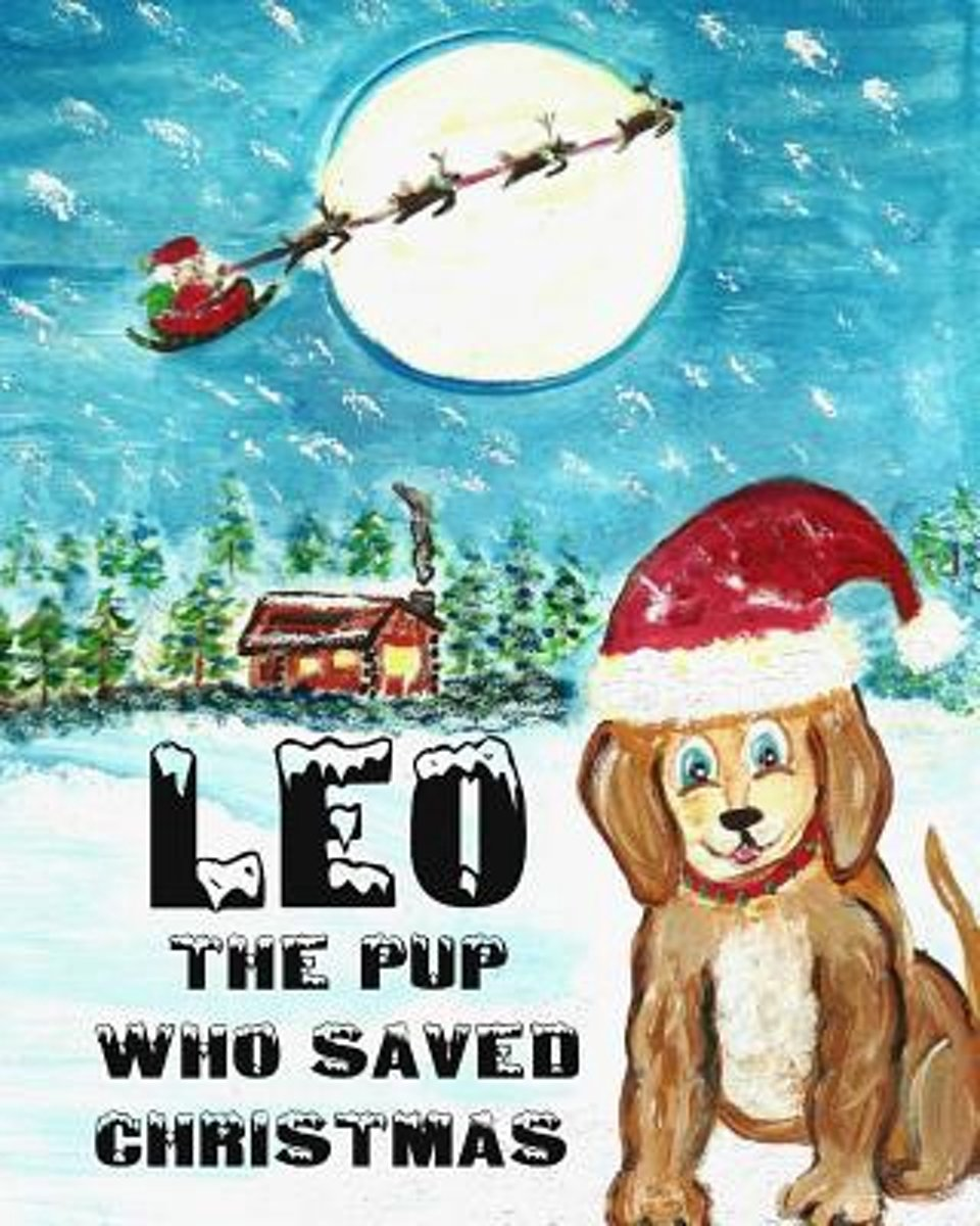 Leo the Pup Who Saved Christmas