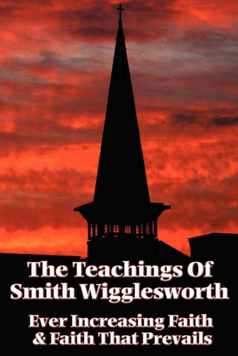 The Teachings of Smith Wigglesworth