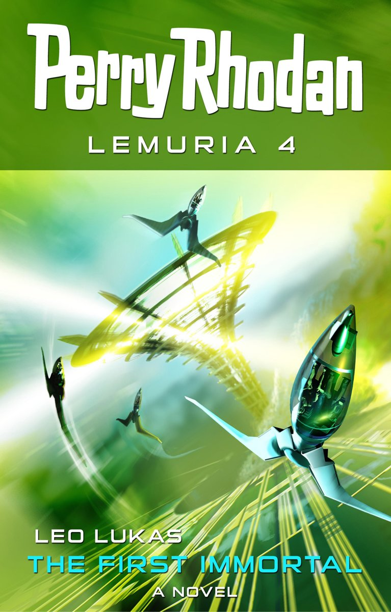 Perry Rhodan Lemuria 4: The First Immortal