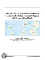 The 2007-2012 World Outlook for Plastics Laminates Excluding Flexible Packaging and Thermosetting Plastics