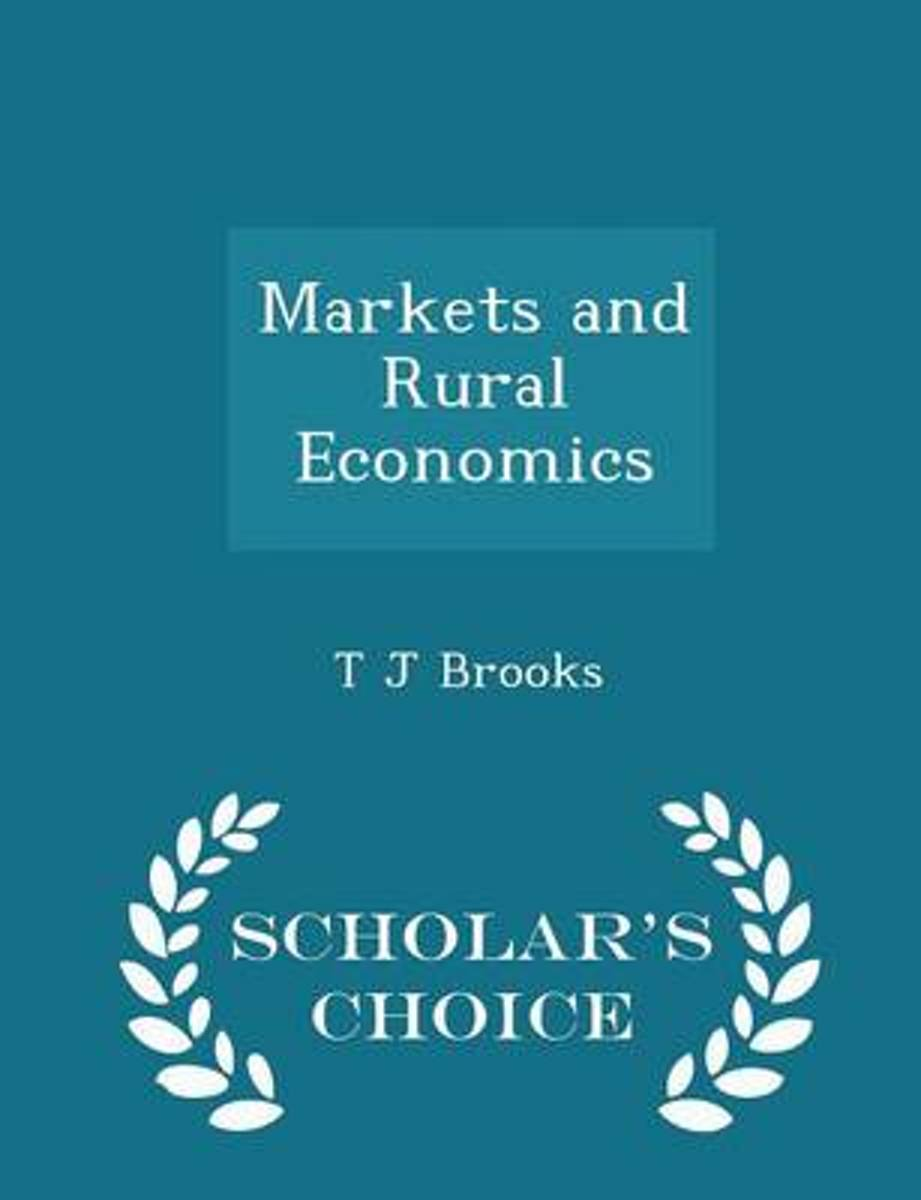 Markets and Rural Economics - Scholar's Choice Edition