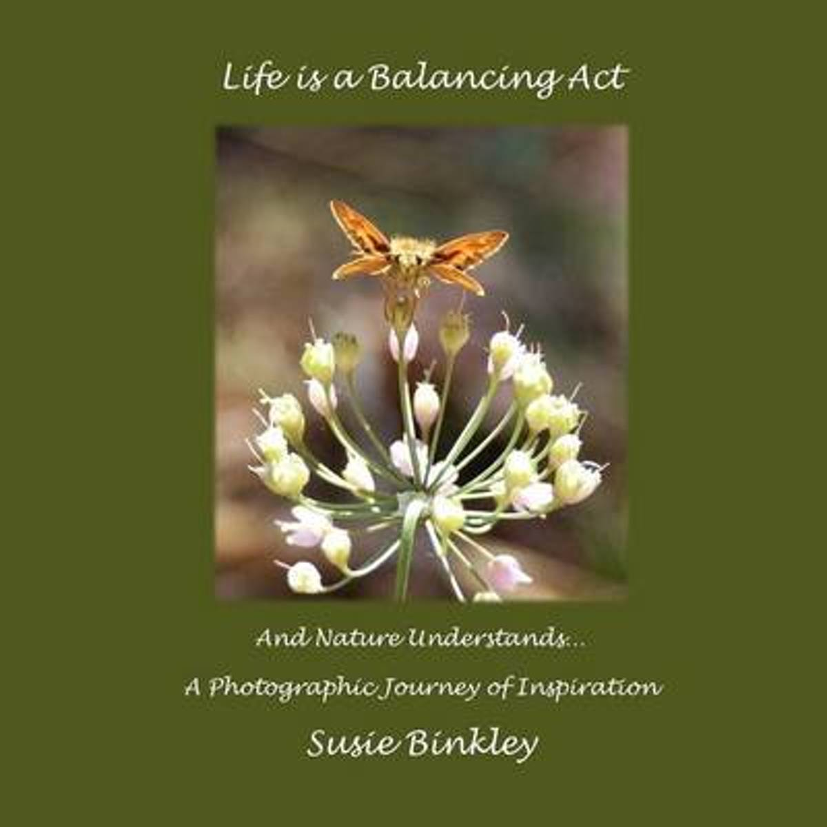 Life Is a Balancing ACT and Nature Understands...