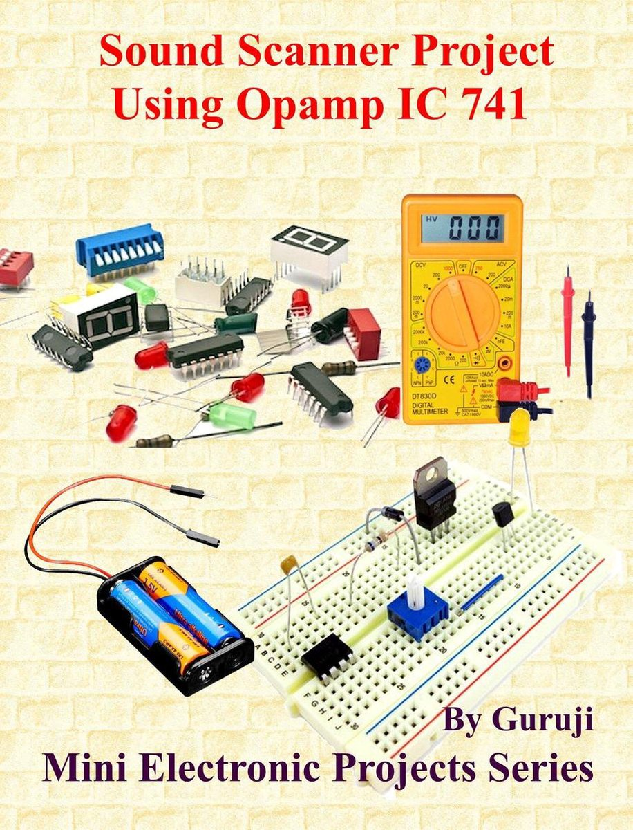 Sound Scanner Project Using Opamp IC 741
