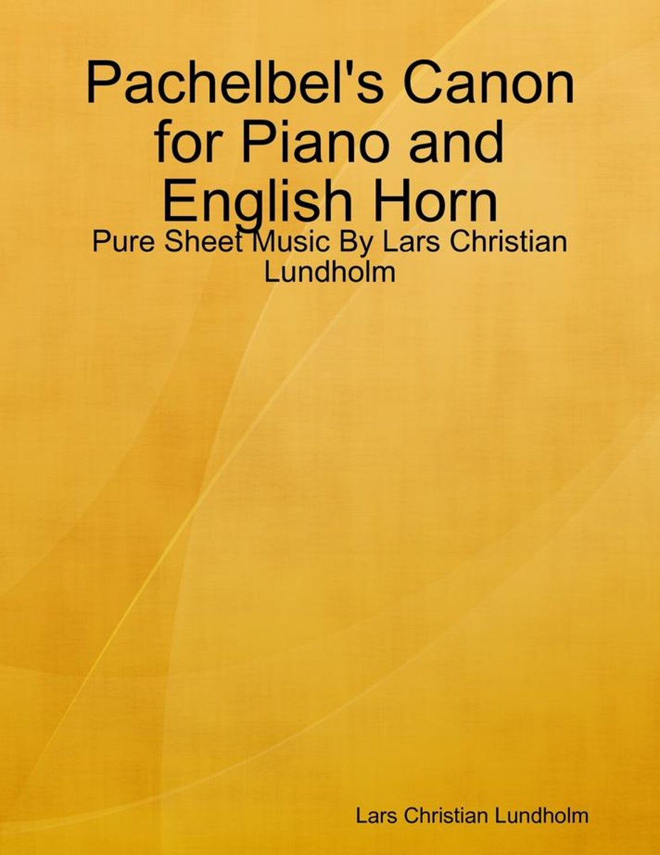 Pachelbel's Canon for Piano and English Horn - Pure Sheet Music By Lars Christian Lundholm