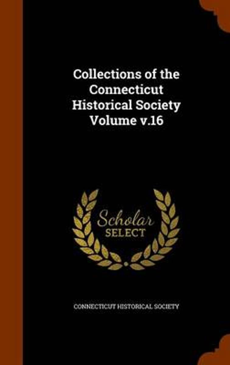 Collections of the Connecticut Historical Society Volume V.16