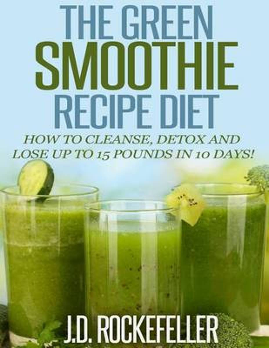 The Green Smoothie Recipe Diet